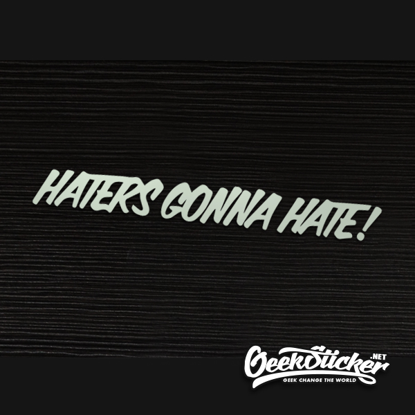 Haters gonna hate-1
