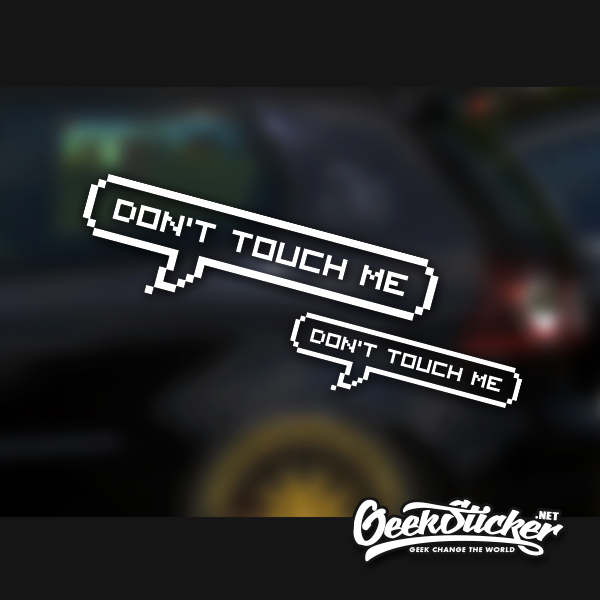 Don't touch me car decals sticker